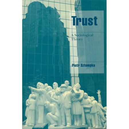 Trust  A Sociological Theory
