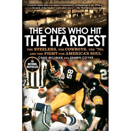 The Ones Who Hit the Hardest : The Steelers, the Cowboys, the '70s, and the Fight for America's Soul - 70s Look For Kids