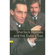 Oxford Bookworms Library: Sherlock Holmes and the Duke's Son : Level 1: 400-Word Vocabulary