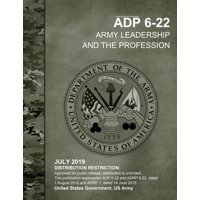 Army Doctrine Publication ADP 6-22 Army Leadership and the Profession July 2019 (Paperback)