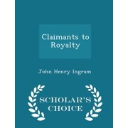Claimants to Royalty - Scholar's Choice Edition