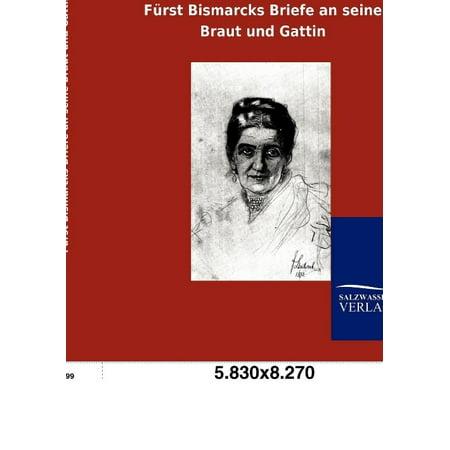 F Rst Bismarcks Briefe An Seine Braut Und Gattin