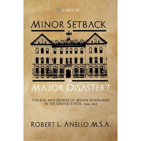 Minor Setback or Major Disaster? : The Rise and Demise of Minor Seminaries in the United States, 1958-1983