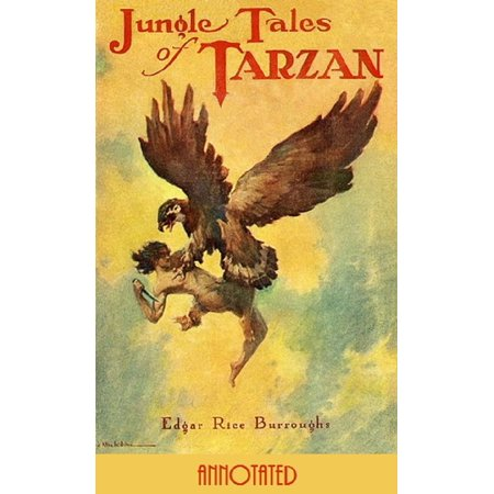 Jungle Tales of Tarzan (Annotated) - eBook