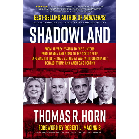 Shadowland: From Jeffrey Epstein to the Clintons, from Obama and Biden to the Occult Elite: Exposing the Deep-State Actors at War with Christianity, Donald Trump, and America's Destiny (Paperback)