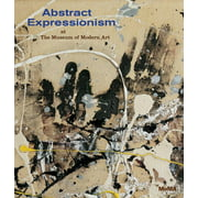 Abstract Expressionism at the Museum of Modern Art : Selections from the Collection