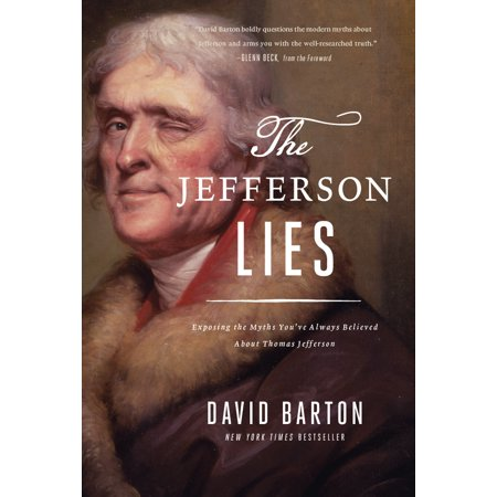 The Jefferson Lies : Exposing the Myths You've Always Believed About Thomas (Lying Statue)