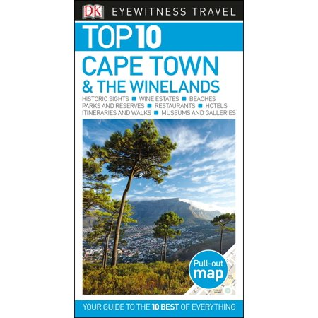 Top 10 Cape Town and the Winelands (Cape Town The Making Of A City)