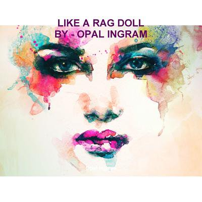 Like a Rag Doll](Broken Rag Doll)