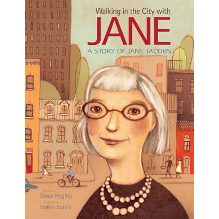 Walking in the City with Jane : A Story of Jane Jacobs](Party City Jake And The Neverland Pirates)