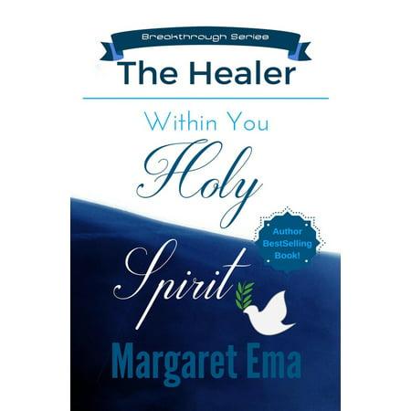Spirit Healer (Holy Spirit the Healer Within You - eBook)