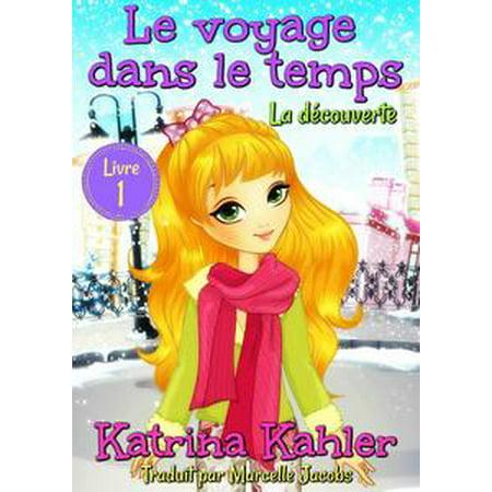 Le Voyage Dans Le Temps Livre 1 La Decouverte Ebook