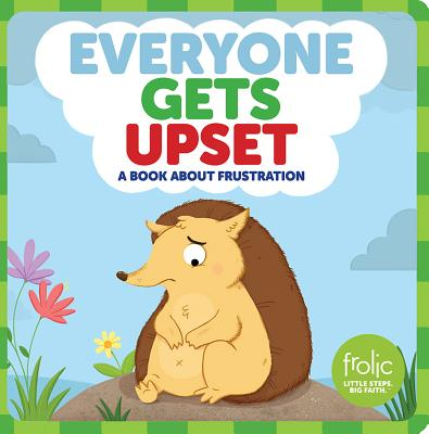 Everyone Gets Upset A Book About Frustra (Board Book)