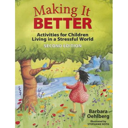 Making It Better Activities For Children Living In A Stressful