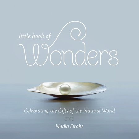 Little Book of Wonders : Celebrating the Gifts of the Natural