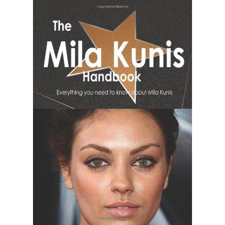 The Mila Kunis Handbook   Everything You Need To Know About Mila Kunis
