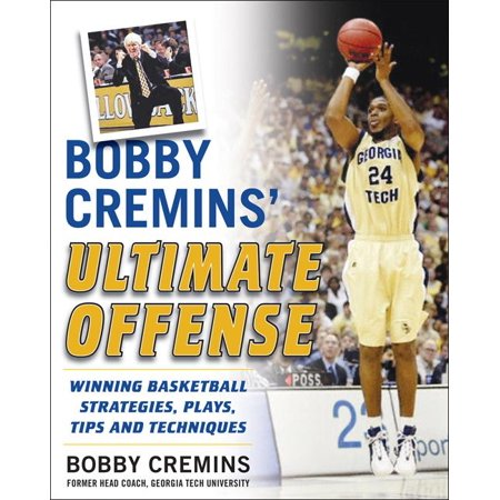 Bobby Cremins' Ultimate Offense: Winning Basketball Strategies and Plays from an NCAA Coach's Personal (Best Continuity Basketball Offense)