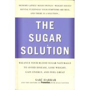 Prevention's the Sugar Solution : Balance Your Blood Sugar Naturally to Beat Disease, Lose Weight, Gain Energy, and Feel Great