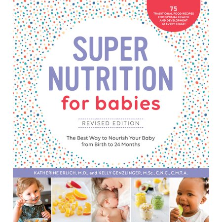 Super Nutrition for Babies, Revised Edition : The Best Way to Nourish Your Baby from Birth to 24 (Best Way To Soothe A Baby)