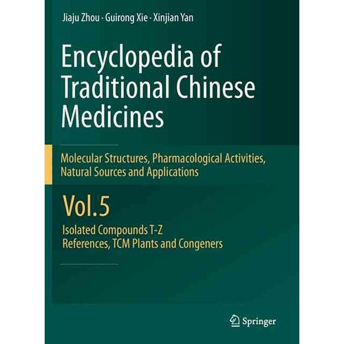Encyclopedia of Traditional Chinese Medicines - Molecular Structures, Pharmacological Activities, Natural Sources and Applications: Isolated Compounds T-z, References for Isolated Compounds Tcm Original Plants and Congeners
