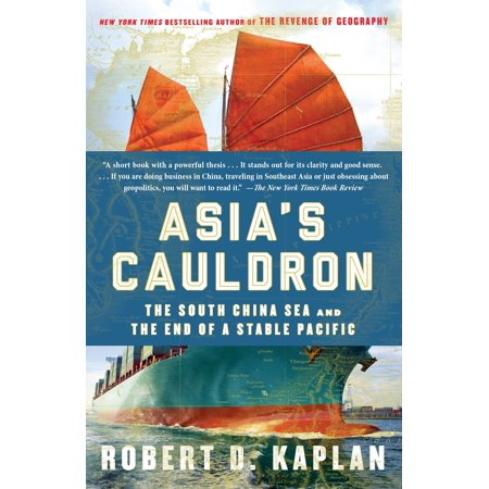 Asia's Cauldron : The South China Sea and the End of a Stable (South Seas Wicker)