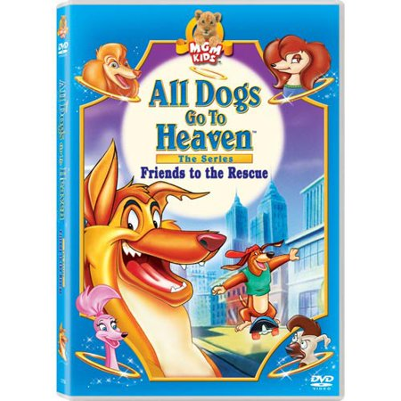 All Dogs Go to Heaven - The Series: Friends to the