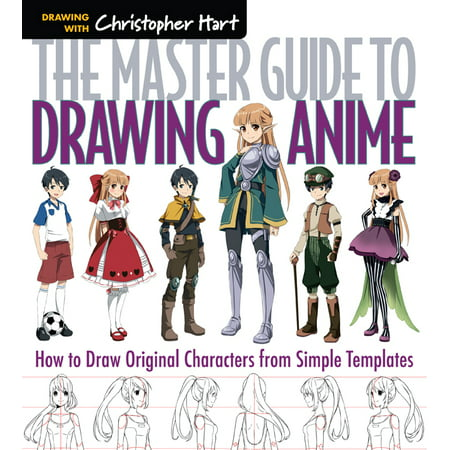 The Master Guide to Drawing Anime : How to Draw Original Characters from Simple Templates - Drawing Of Cartoons