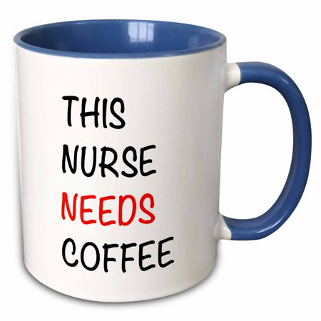 3dRose THIS NURSE NEEDS COFFEE - Two Tone Blue Mug, 11-ounce - Nurse Coffee Mug