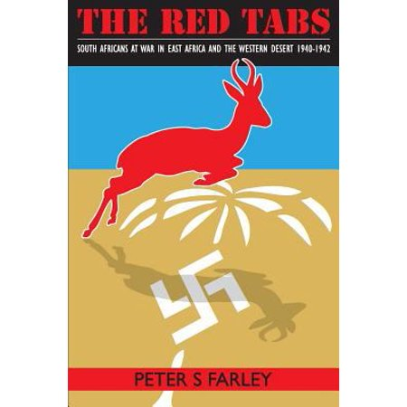 The Red Tabs  South Africans At War In East Africa And The Western Desert 1940 1942