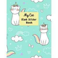 My Cat Blank Sticker Book: Caticorn Sticker Journal Book 100 Pages Large 8.5x11 Paperback