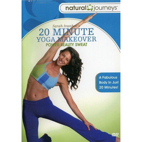 20 Minute Yoga Makeover: Power Beauty Sweat by