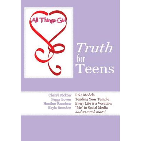 All Things Girl : Truth for Teens