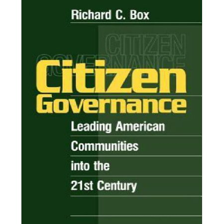 Citizen Governance  Leading American Communities Into The 21St Century