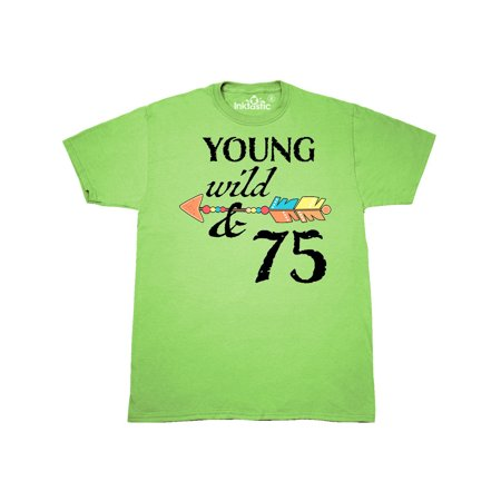Young, Wild, and Seventy Five- 75th birthday T-Shirt](Seventy Birthday Ideas)