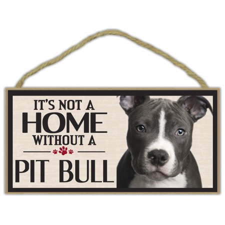 Wood Sign: It's Not A Home Without A PIT BULL (PITBULL TERRIER) | Dogs,