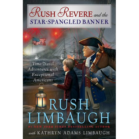 Rush Revere and the Star-Spangled Banner (The Star Spangled Banner In Modern Words)