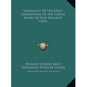 Genealogy of the Early Generations of the Coffin Family in New England (1870)