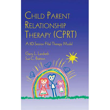 Child Parent Relationship Therapy (CPRT) - eBook (Child Parent Relationship Therapy Cprt Treatment Manual)
