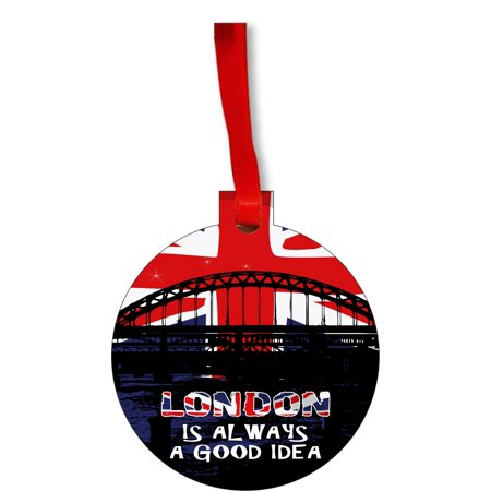 Novelty Onesies Uk (London is Always a Good Idea United Kingdom UK GB Great Britian Round Shaped Flat Hardboard Christmas Ornament Tree Decoration - Unique Modern Novelty Tree Décor)