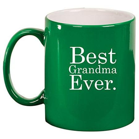 Ceramic Coffee Tea Mug Cup Best Grandma Ever (Green Coffee Best Share)