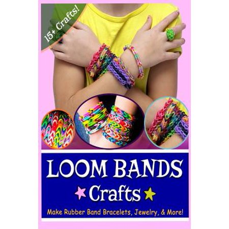Loom Bands Crafts: Make Beautiful Rubber Band Bracelets, Jewelry, and More!](Loom Bracelet)