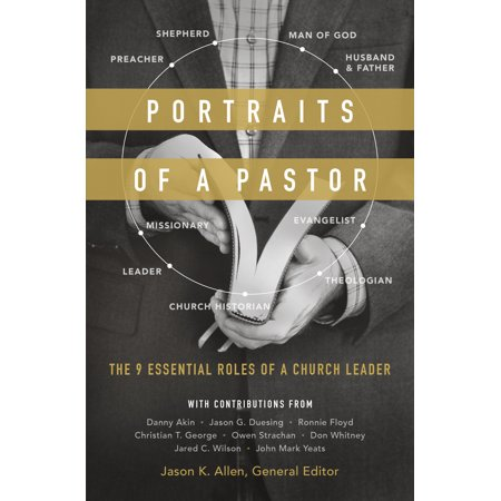 Portraits of a Pastor : The 9 Essential Roles of a Church