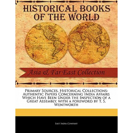 Primary Sources, Historical Collections : Authentic Papers Concerning India Affairs Which Have Been Under the Inspection of a Great Assembly, with a Foreword by T. S. Wentworth](Halloween Assembly Primary)