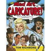 The Mad Art of Caricature!: A Serious Guide to Drawing Funny Faces (Paperback)