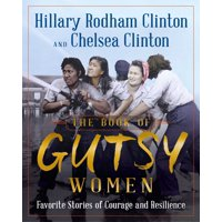The Book of Gutsy Women : FavoriteStories of Courage and Resilience