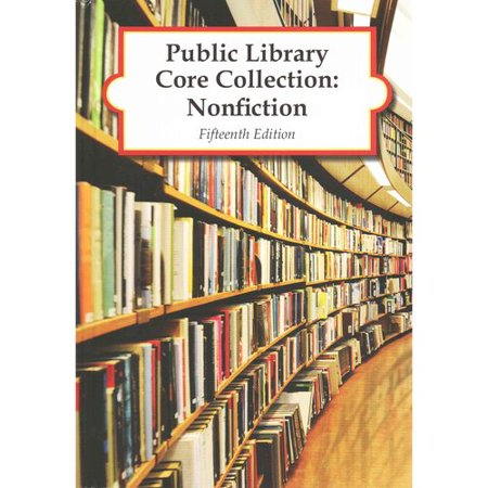 Public Library Core Collection 2015: Nonfiction, a Selection Guide to Reference Books and Adult Nonfiction
