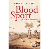 Blood Sport : Hunting in Britain since 1066
