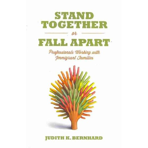 Stand Together or Fall Apart: Professionals Working with Immigrant Families