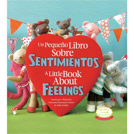 Un Pequeno Libro Sobre Sentimientos: A Little Book about Feelings : Spanish English Bilingual (25 Body Parts In Spanish And English)