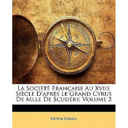 La Societe Francaise Au Xviie Siecle Dapres Le Grand Cyrus De Mlle De Scudery  Volume 2  French Edition